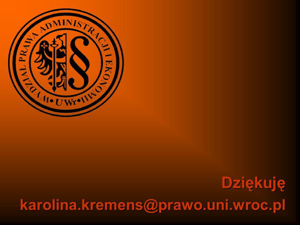 Dziękujękarolina.kremens@prawo.uni.wroc.pl