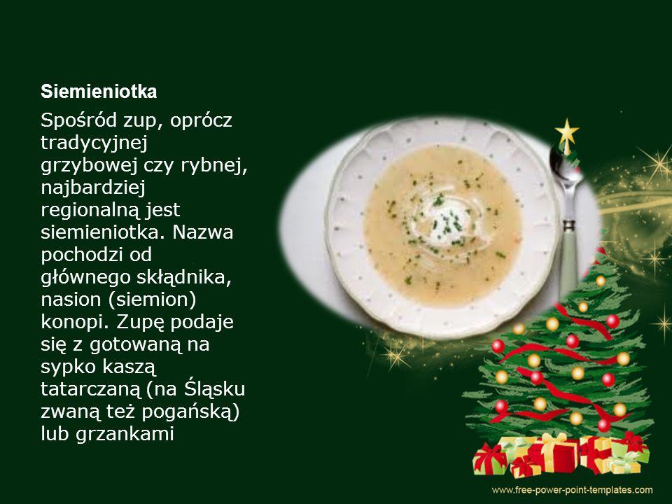Siemieniotka Spośród zup, oprócz tradycyjnej grzybowej czy rybnej, najbardziej regionalną jest siemieniotka.