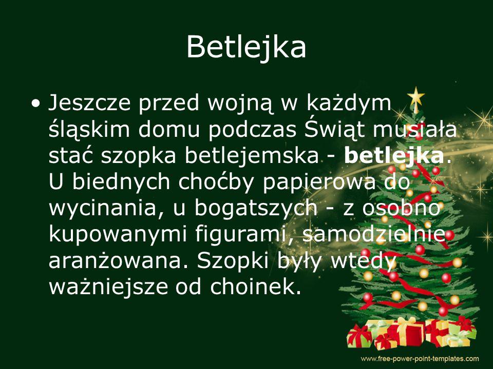 Betlejka Jeszcze przed wojną w każdym śląskim domu podczas Świąt musiała stać szopka betlejemska - betlejka. U biednych choćby papierowa do wycinania,