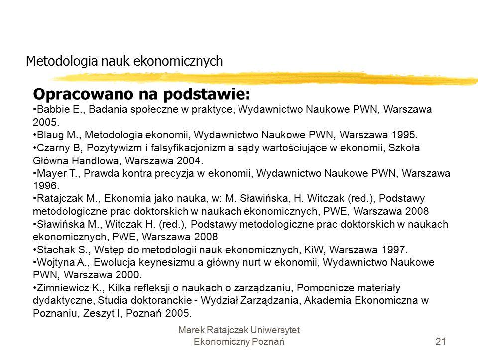 Marek Ratajczak Uniwersytet Ekonomiczny Poznań20 Metodologia nauk ekonomicznych Co świadczy o niedostatku warsztatowym w warstwie metodologicznej: 1.