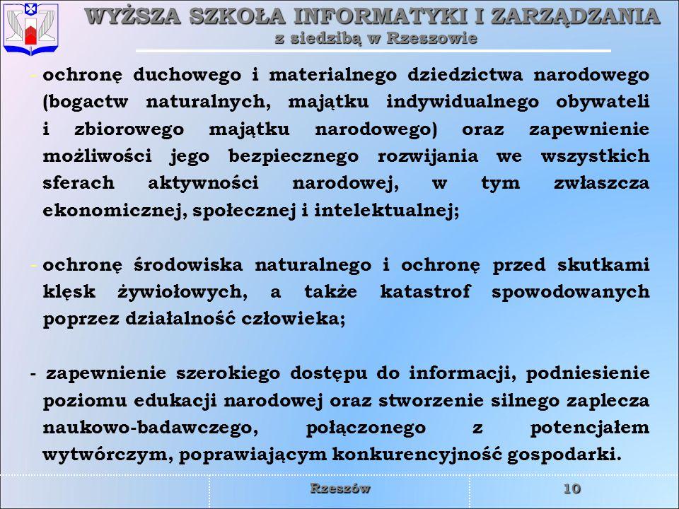 WYŻSZA SZKOŁA INFORMATYKI I ZARZĄDZANIA z siedzibą w Rzeszowie 10 Rzeszów - ochronę duchowego i materialnego dziedzictwa narodowego (bogactw naturalny