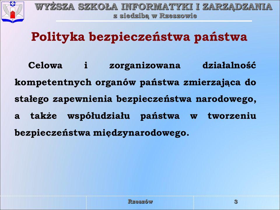 WYŻSZA SZKOŁA INFORMATYKI I ZARZĄDZANIA z siedzibą w Rzeszowie 3 Rzeszów Polityka bezpieczeństwa państwa Celowa i zorganizowana działalność kompetentn