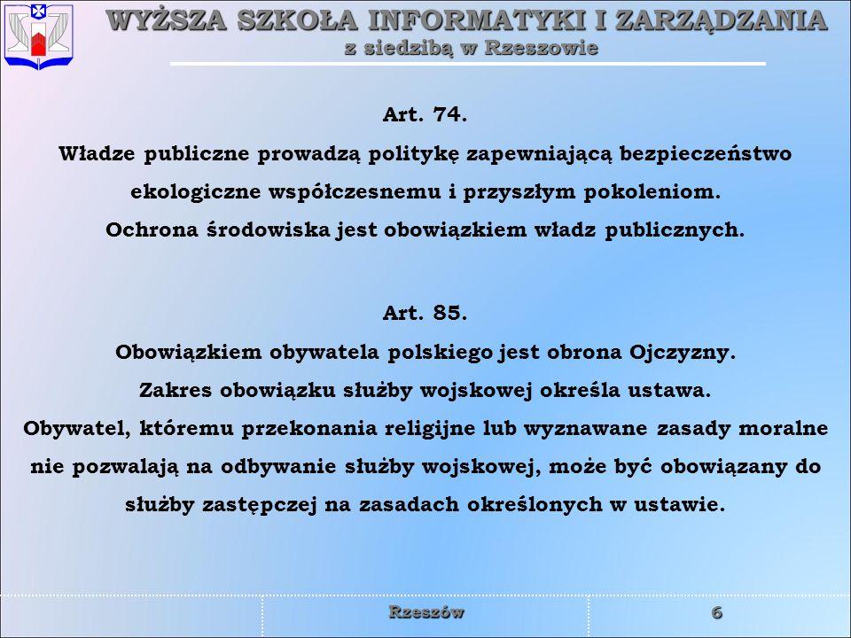 WYŻSZA SZKOŁA INFORMATYKI I ZARZĄDZANIA z siedzibą w Rzeszowie 6 Rzeszów Art. 74. Władze publiczne prowadzą politykę zapewniającą bezpieczeństwo ekolo