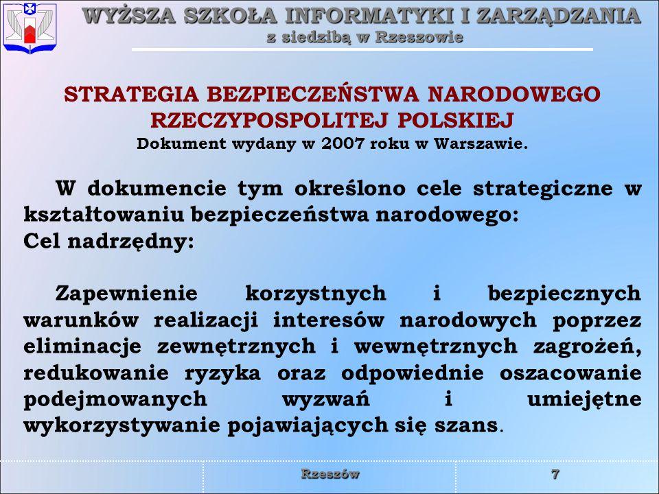 WYŻSZA SZKOŁA INFORMATYKI I ZARZĄDZANIA z siedzibą w Rzeszowie 7 Rzeszów W dokumencie tym określono cele strategiczne w kształtowaniu bezpieczeństwa n