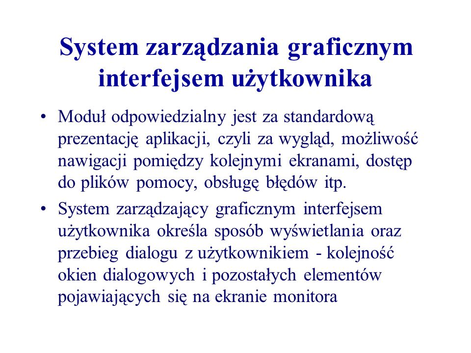 System zarządzania graficznym interfejsem użytkownika Moduł odpowiedzialny jest za standardową prezentację aplikacji, czyli za wygląd, możliwość nawig