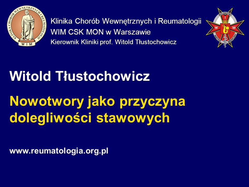 Klinika Chorób Wewnętrznych i Reumatologii WIM CSK MON w Warszawie Kierownik Kliniki prof.