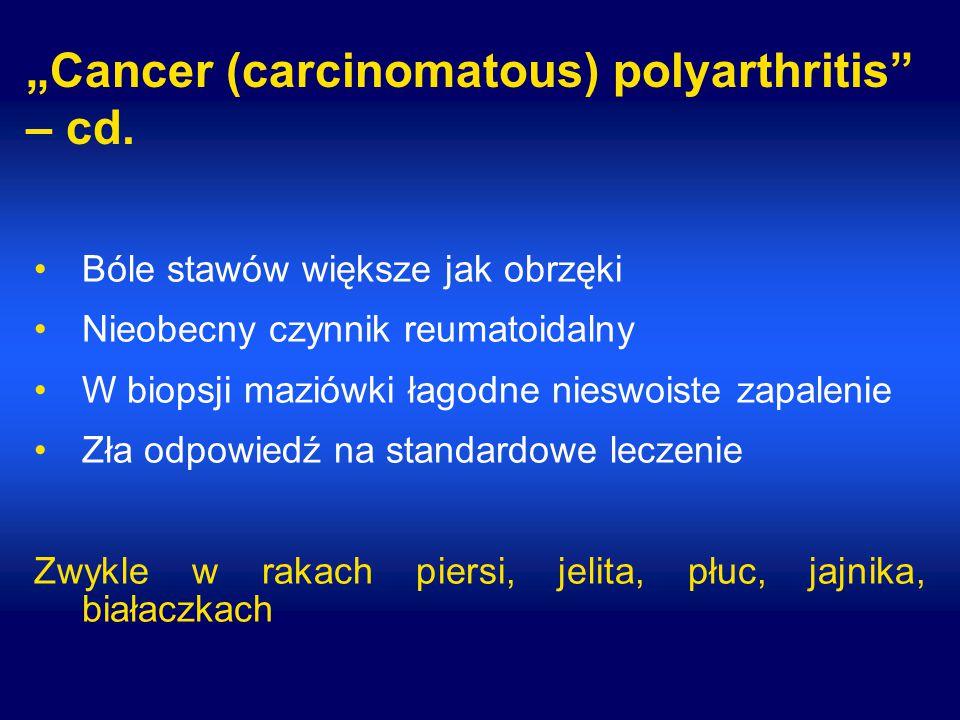 """Cancer (carcinomatous) polyarthritis – cd."