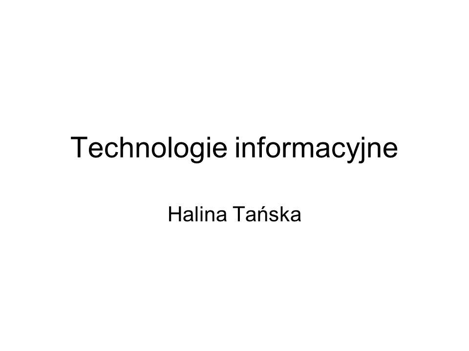 Technologie informacyjne Halina Tańska