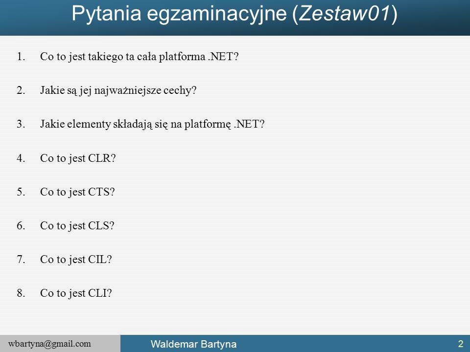 wbartyna@gmail.com Waldemar Bartyna Klasa bazowa System.Excepiton 43