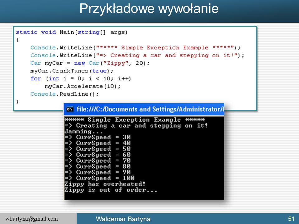 wbartyna@gmail.com Waldemar Bartyna Przykładowe wywołanie 51
