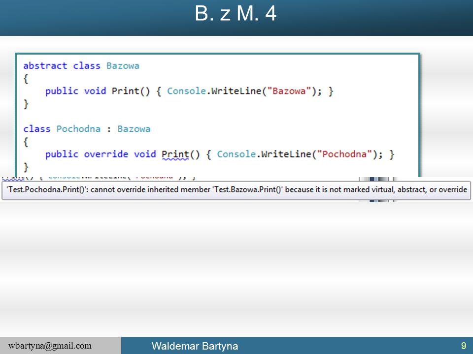 wbartyna@gmail.com Waldemar Bartyna Wyjątki aplikacji W odróżnieniu od wyjątków systemowych wyrzucanych przez klasy bazowej biblioteki lub silnik uruchomieniowy platformy.NET, wyjątki aplikacji definiowane są w ramach i wyrzucane na poziomie tworzonej aplikacji.