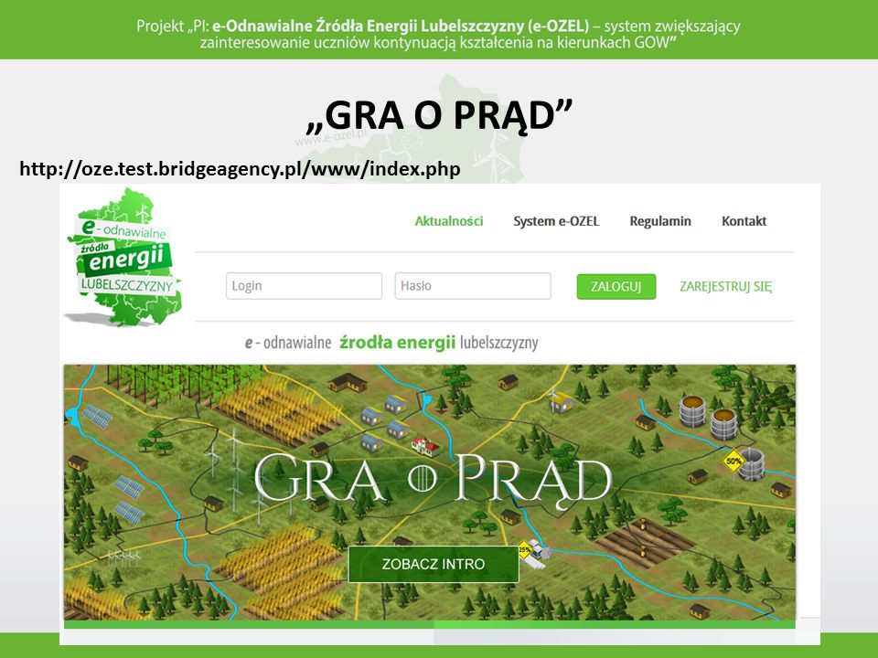 """GRA O PRĄD http://oze.test.bridgeagency.pl/www/index.php"
