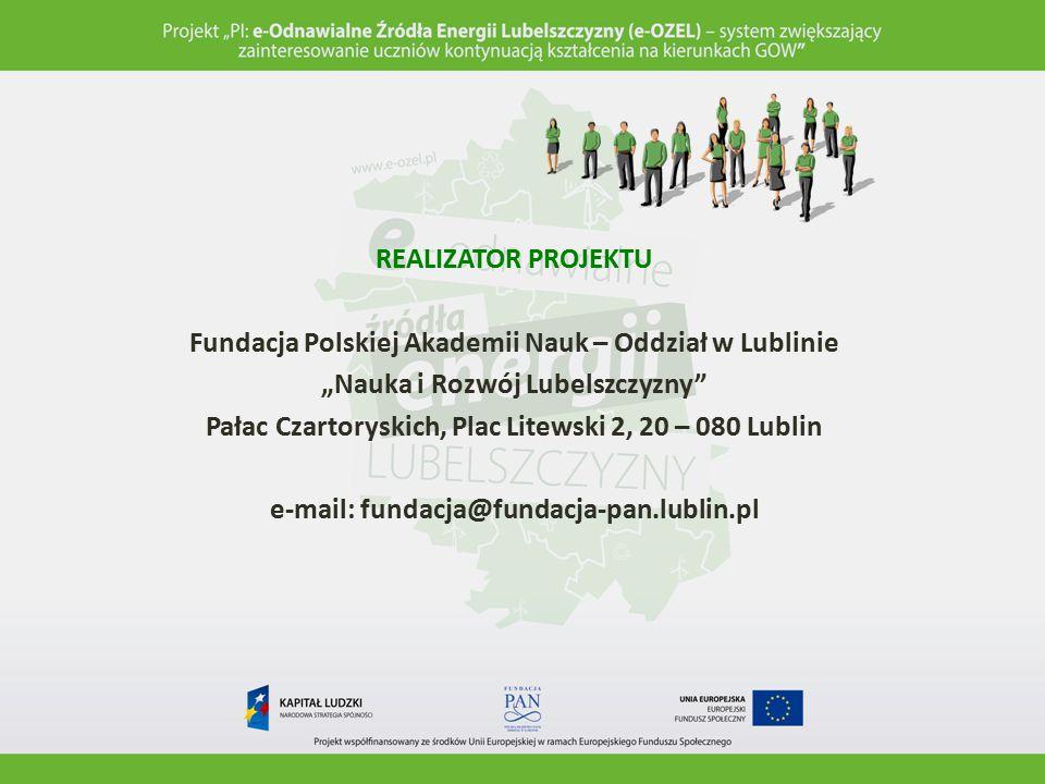 CEL PROJEKTU: Opracowanie i wdrożenie kompleksowego rozwiązania w zakresie podnoszenia zainteresowania uczniów szkół gimnazjalnych oraz ponadgimnazjalnych województwa lubelskiego kształceniem na kierunkach kluczowych dla GOW (gospodarki opartej na wiedzy): energetyka i ochrona środowiska.