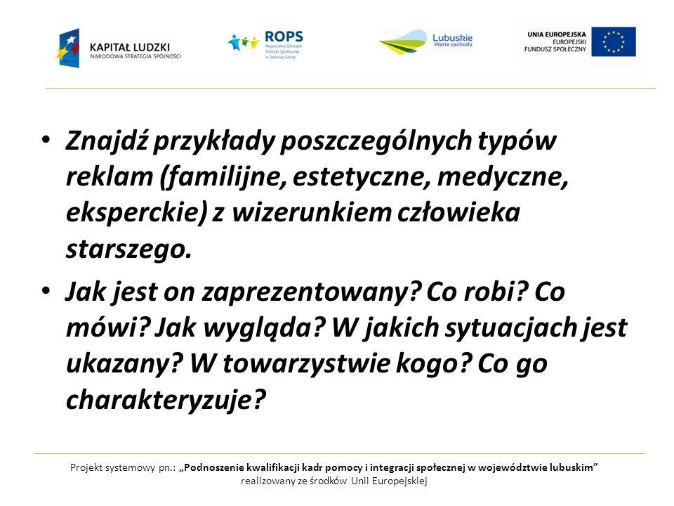 """Projekt systemowy pn.: """"Podnoszenie kwalifikacji kadr pomocy i integracji społecznej w województwie lubuskim realizowany ze środków Unii Europejskiej Reklamy familijne senior w relacji z najbliższymi (wnukami, dziećmi) senior w relacji z najbliższymi (wnukami, dziećmi) ukazanie rodzin wielopokoleniowych, szczęśliwych, uśmiechniętych, zadowolonych (Verdim) ukazanie rodzin wielopokoleniowych, szczęśliwych, uśmiechniętych, zadowolonych (Verdim) nasilenie reklam familijnych w okresach świątecznych (wtedy również pojawia się więcej seniorów na ekranie) nasilenie reklam familijnych w okresach świątecznych (wtedy również pojawia się więcej seniorów na ekranie) kulinarny kontekst reklam familijnych – kulinarny kontekst reklam familijnych – – Dziadkowie troszczący się o zdrowie i rozwój wnuków – Przekazywanie mądrości życiowej i tradycji (Cóż więcej mógłbym dać mojemu wnukowi jak nie Werther's Orginal?)"""