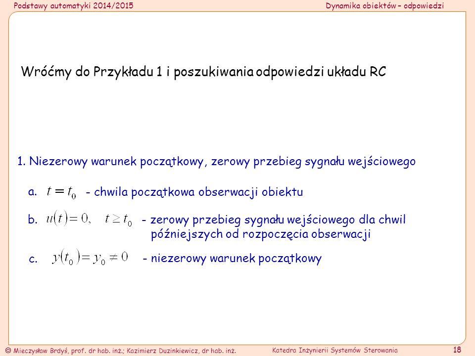 Podstawy automatyki 2014/2015Dynamika obiektów – odpowiedzi  Mieczysław Brdyś, prof.