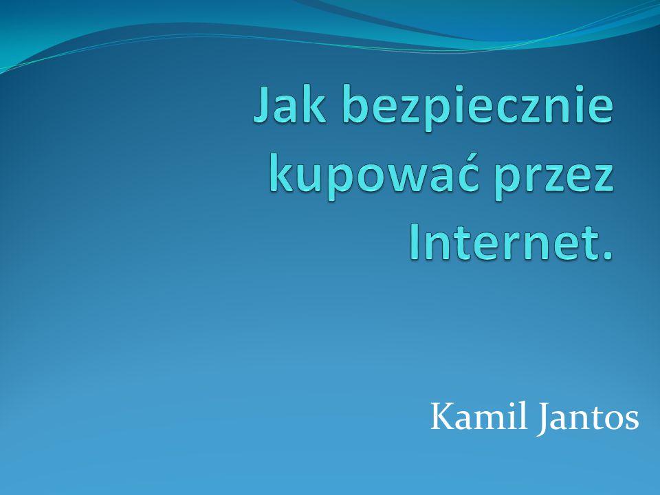 OCHRONA KLIENTÓW SKLEPÓW INTERNETOWYCH Klienci sklepów internetowych są chronieni m.in.