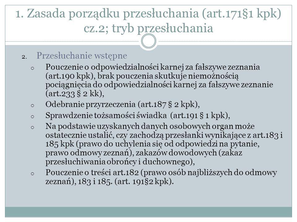 Zasada porządku przesłuchania (art.171§1 kpk) cz.3; tryb przesłuchania 3.