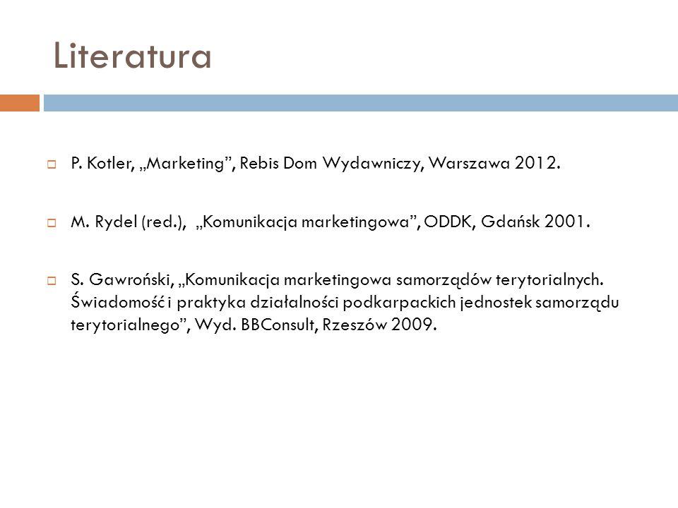 """Literatura  P. Kotler, """"Marketing"""", Rebis Dom Wydawniczy, Warszawa 2012.  M. Rydel (red.), """"Komunikacja marketingowa"""", ODDK, Gdańsk 2001.  S. Gawro"""