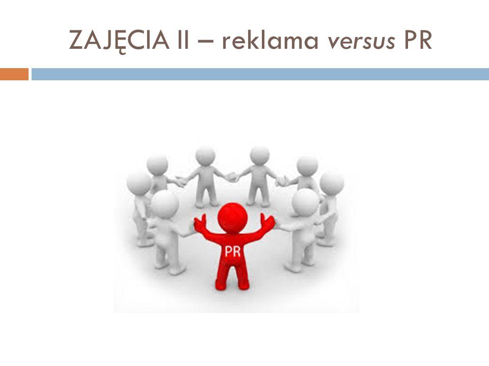ZAJĘCIA II – reklama versus PR
