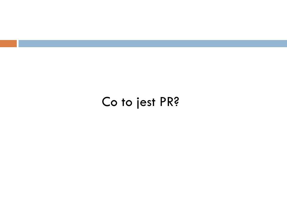 Co to jest PR?