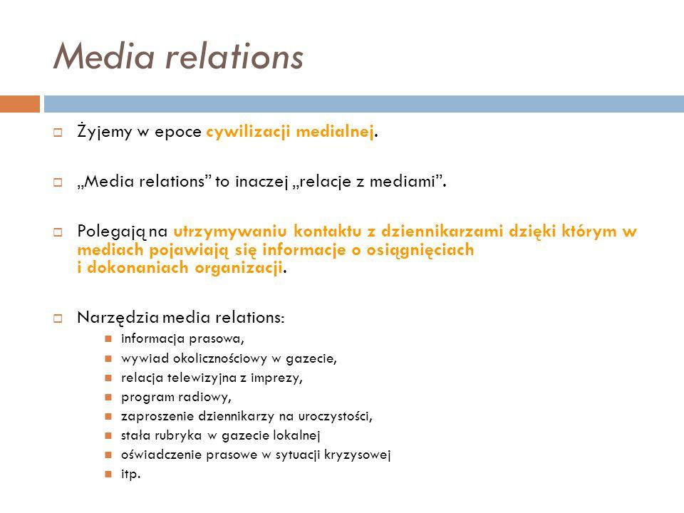 """Media relations  Żyjemy w epoce cywilizacji medialnej.  """"Media relations"""" to inaczej """"relacje z mediami"""".  Polegają na utrzymywaniu kontaktu z dzie"""