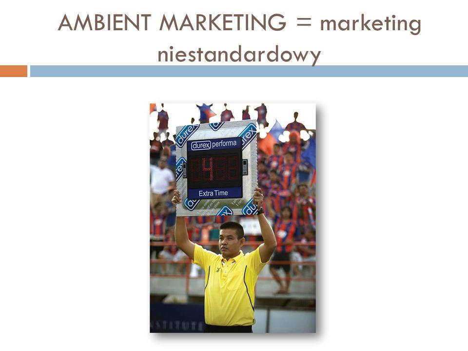 AMBIENT MARKETING = marketing niestandardowy