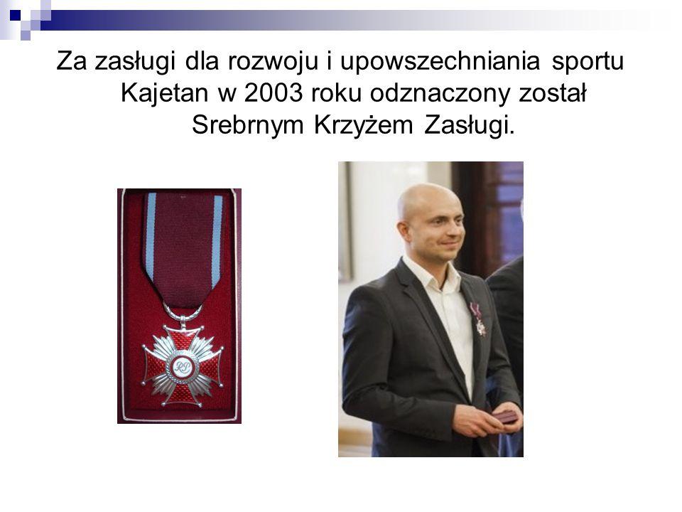 Za zasługi dla rozwoju i upowszechniania sportu Kajetan w 2003 roku odznaczony został Srebrnym Krzyżem Zasługi.