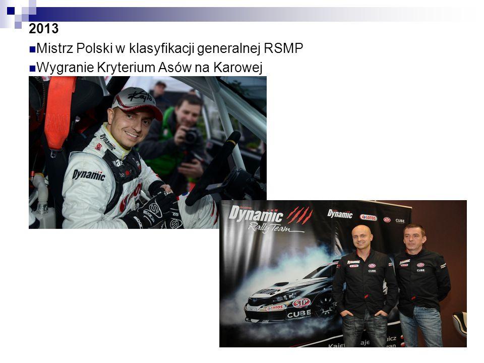2013 Mistrz Polski w klasyfikacji generalnej RSMP Wygranie Kryterium Asów na Karowej