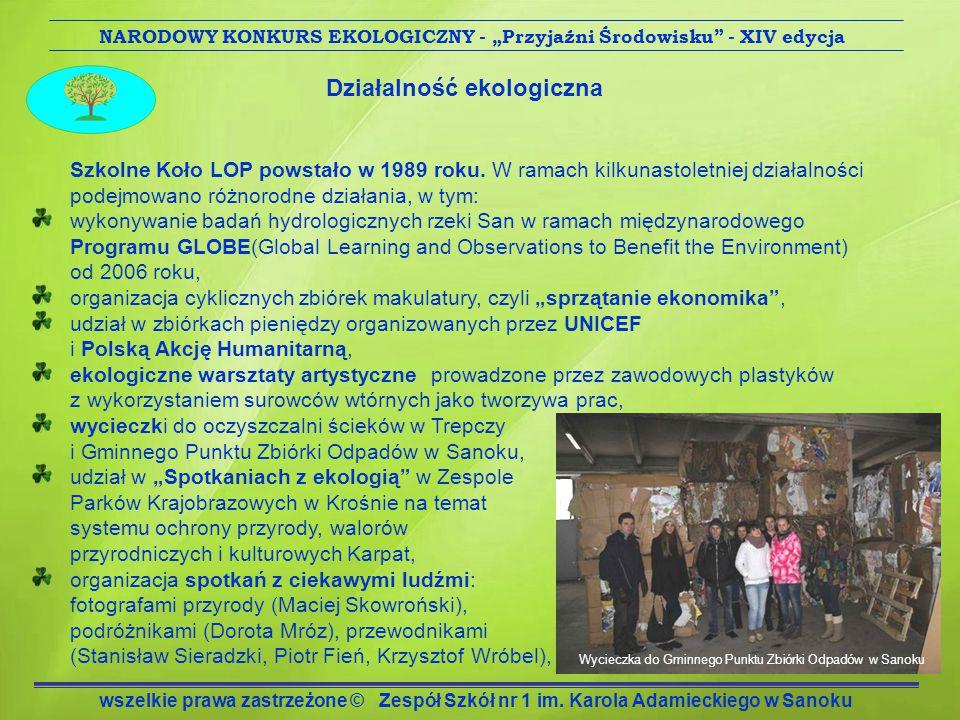 Działalność ekologiczna Szkolne Koło LOP powstało w 1989 roku.