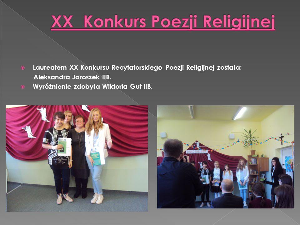  Laureatem XX Konkursu Recytatorskiego Poezji Religijnej została: Aleksandra Jaroszek IIB.