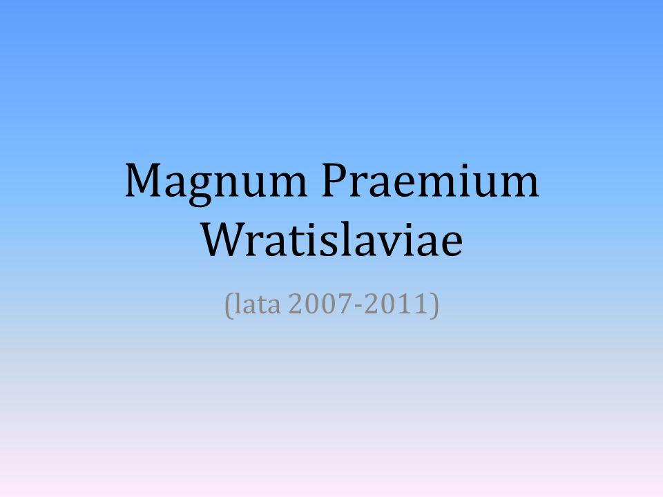 Magnum Praemium Wratislaviae (lata 2007-2011)