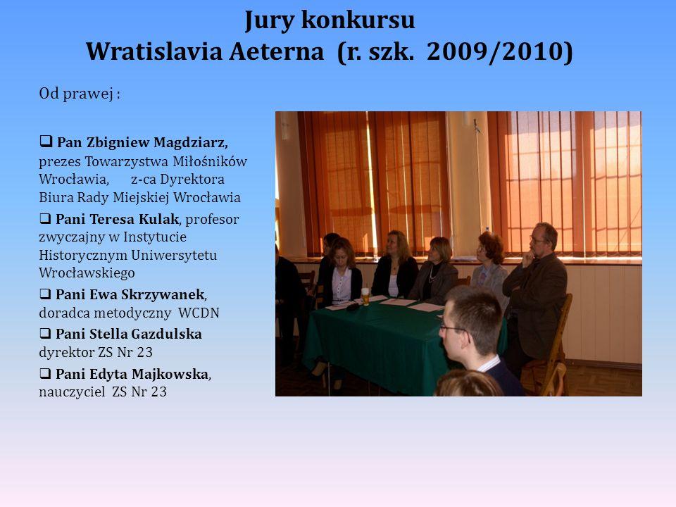 Jury konkursu Wratislavia Aeterna (r. szk. 2009/2010) Od prawej :  Pan Zbigniew Magdziarz, prezes Towarzystwa Miłośników Wrocławia, z-ca Dyrektora Bi