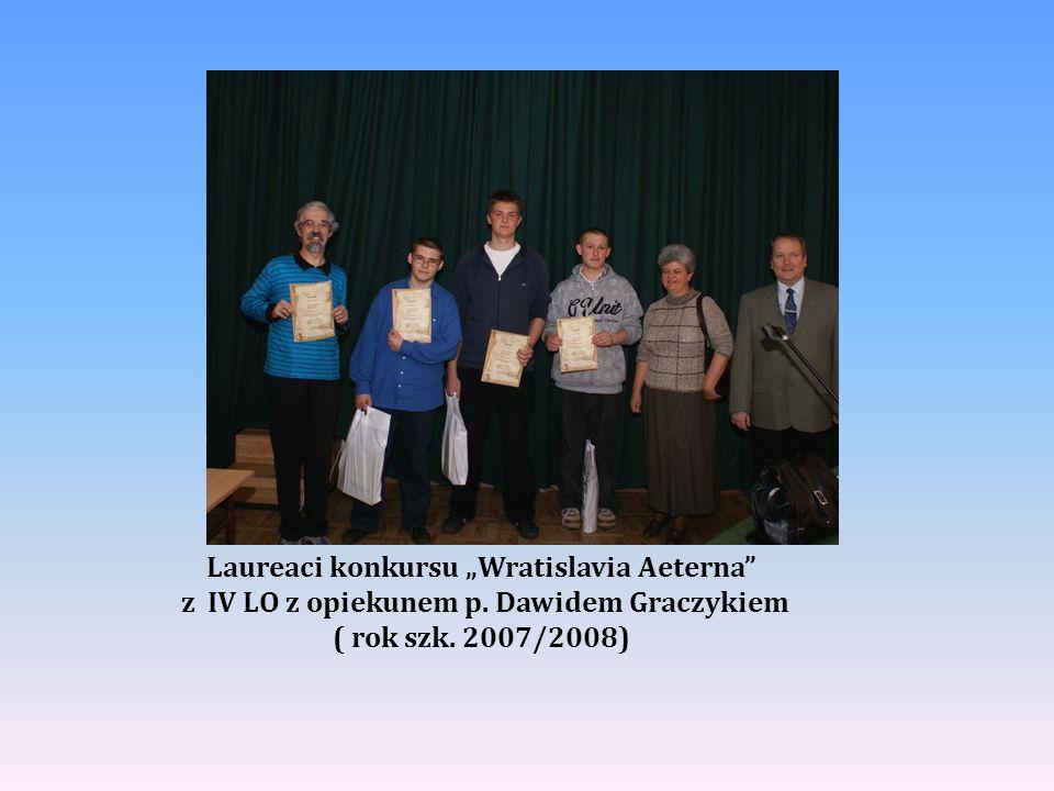 """Laureaci konkursu """"Wratislavia Aeterna"""" z IV LO z opiekunem p. Dawidem Graczykiem ( rok szk. 2007/2008)"""