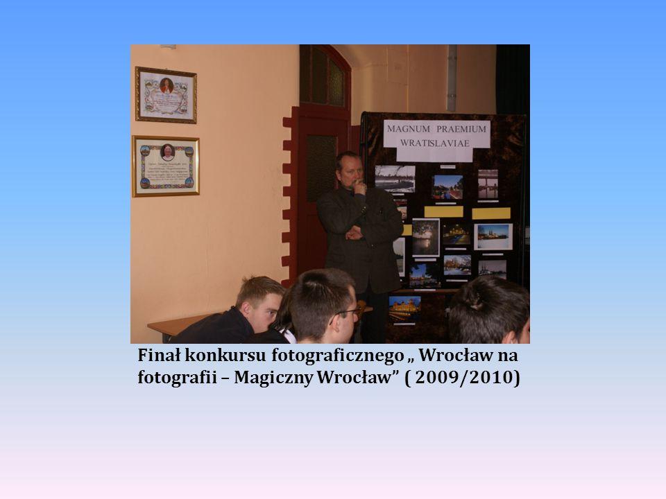 """Finał konkursu fotograficznego """" Wrocław na fotografii – Magiczny Wrocław"""" ( 2009/2010)"""