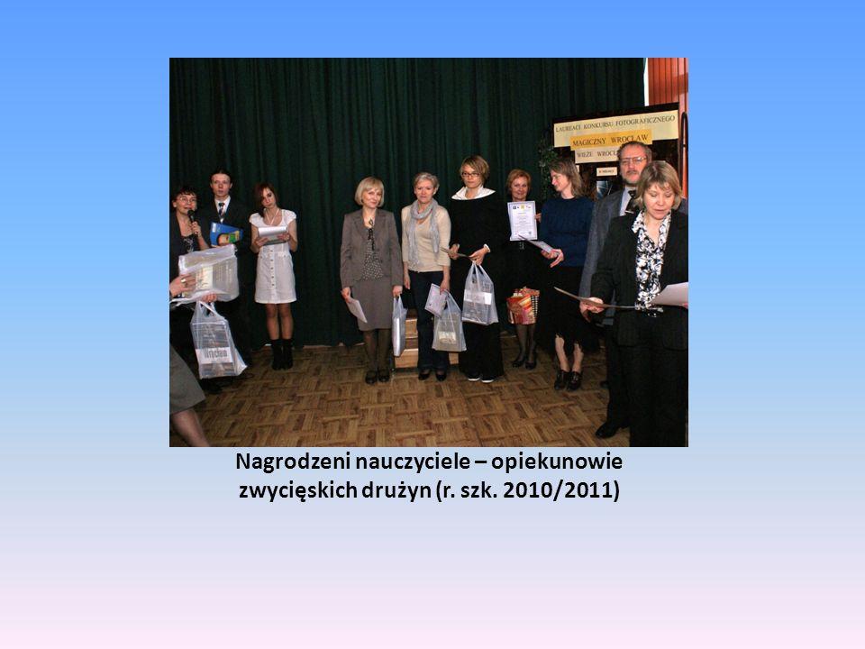 Nagrodzeni nauczyciele – opiekunowie zwycięskich drużyn (r. szk. 2010/2011)