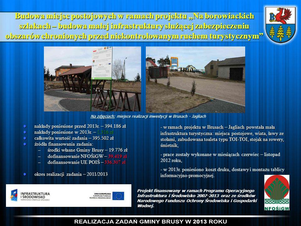"""Budowa miejsc postojowych w ramach projektu """"Na borowiackich szlakach – budowa małej infrastruktury służącej zabezpieczeniu obszarów chronionych przed"""