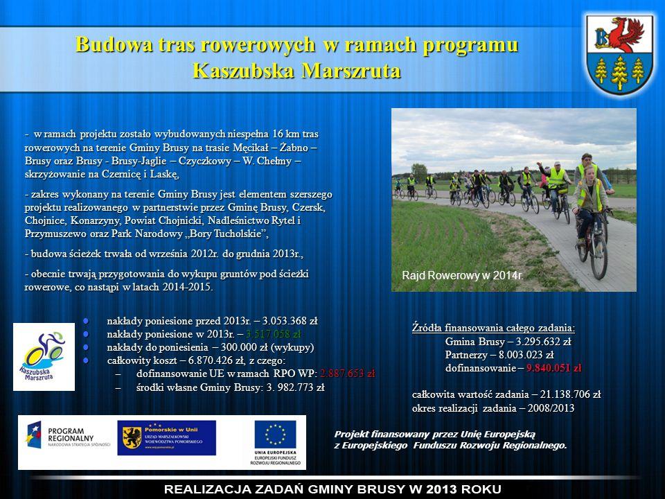 Budowa tras rowerowych w ramach programu Kaszubska Marszruta - w ramach projektu zostało wybudowanych niespełna 16 km tras rowerowych na terenie Gminy