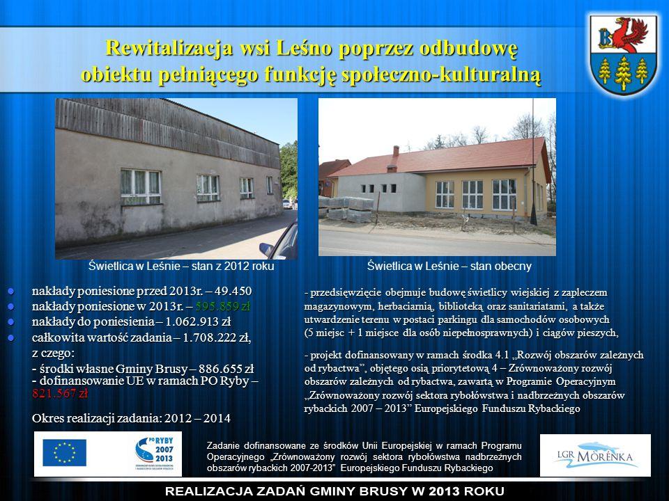 Rewitalizacja wsi Leśno poprzez odbudowę obiektu pełniącego funkcję społeczno-kulturalną Świetlica w Leśnie – stan z 2012 rokuŚwietlica w Leśnie – sta