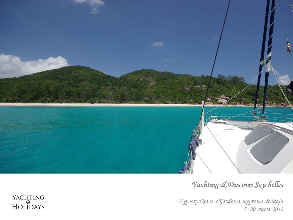 Yachting & Discover Seychelles Wypoczynkowo objazdowa wyprawa do Raju 7- 20 marca 2012
