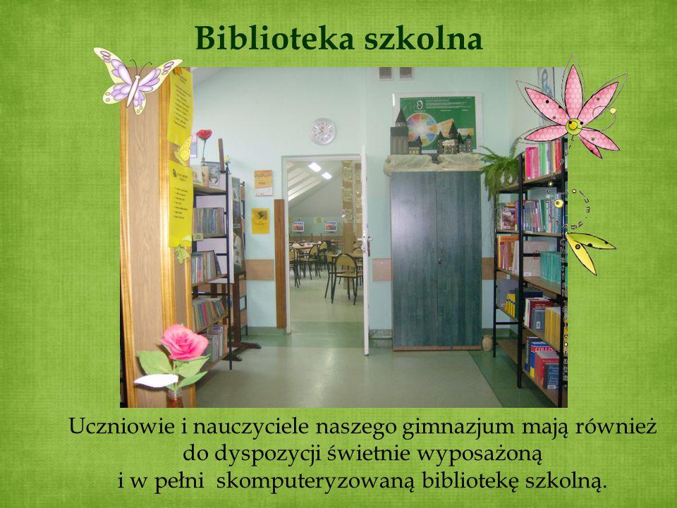 Biblioteka szkolna Uczniowie i nauczyciele naszego gimnazjum mają również do dyspozycji świetnie wyposażoną i w pełni skomputeryzowaną bibliotekę szko