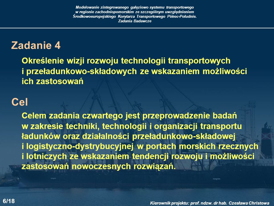 Modelowanie zintegrowanego gałęziowo systemu transportowego w regionie zachodniopomorskim ze szczególnym uwzględnieniem Środkowoeuropejskiego Korytarza Transportowego P ółnoc -Południe.