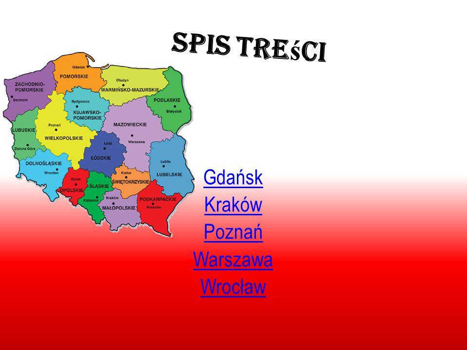 Spis Tre ś ci Gdańsk Kraków Poznań Warszawa Wrocław