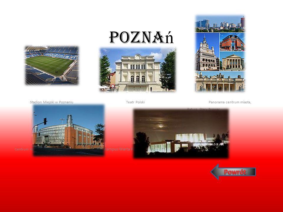 Pozna ń Stadion Miejski w PoznaniuTeatr Polski Panorama centrum miasta, Ratusz, Stary Browar, Centrum Handlu, Sztuki i Biznesu Stary Browar Kampus War
