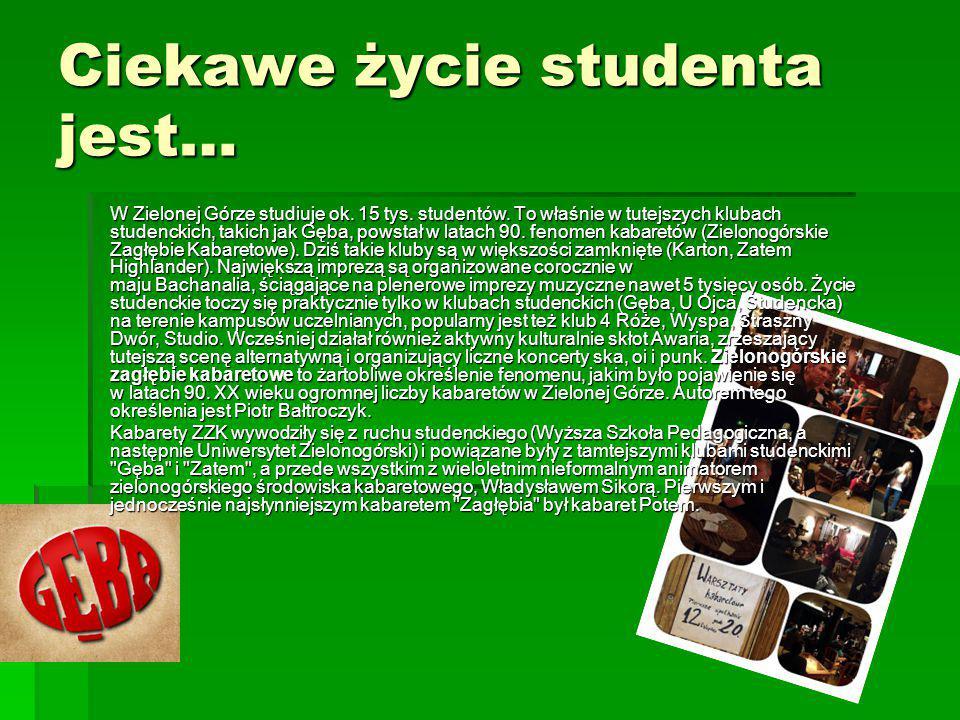 Ciekawe życie studenta jest… W Zielonej Górze studiuje ok. 15 tys. studentów. To właśnie w tutejszych klubach studenckich, takich jak Gęba, powstał w