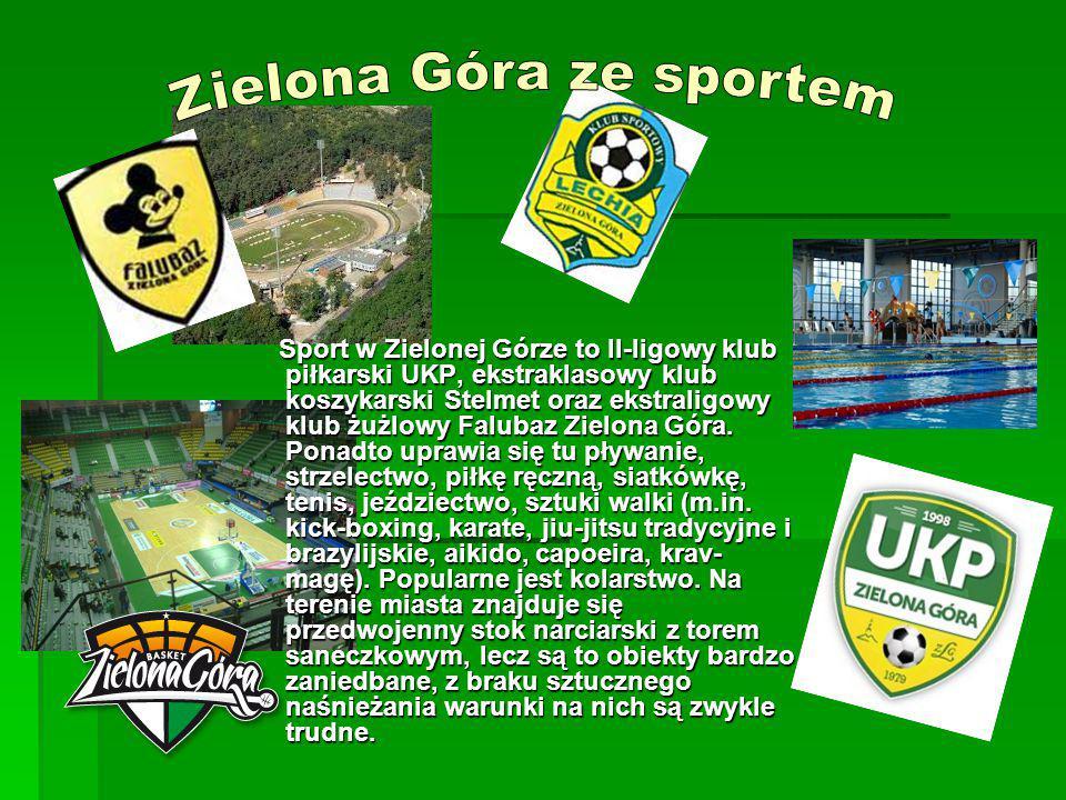 Sport w Zielonej Górze to II-ligowy klub piłkarski UKP, ekstraklasowy klub koszykarski Stelmet oraz ekstraligowy klub żużlowy Falubaz Zielona Góra.