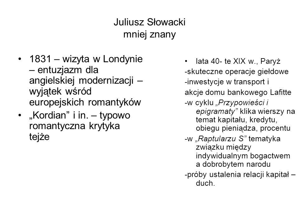 """Juliusz Słowacki mniej znany 1831 – wizyta w Londynie – entuzjazm dla angielskiej modernizacji – wyjątek wśród europejskich romantyków """"Kordian"""" i in."""