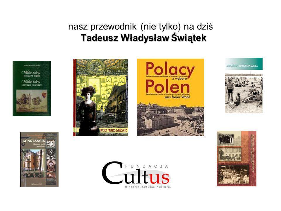 nasz przewodnik (nie tylko) na dziś Tadeusz Władysław Świątek