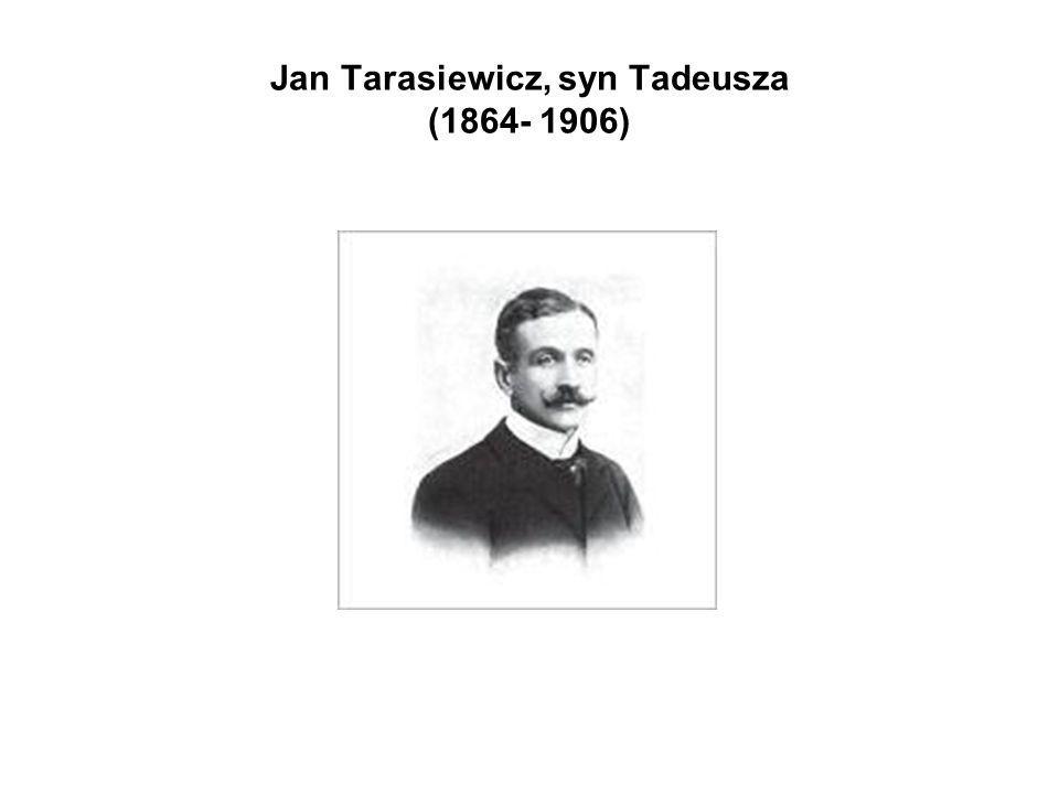 Jan Tarasiewicz, syn Tadeusza (1864- 1906)