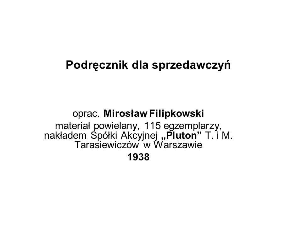 """Podręcznik dla sprzedawczyń oprac. Mirosław Filipkowski materiał powielany, 115 egzemplarzy, nakładem Spółki Akcyjnej """"Pluton"""" T. i M. Tarasiewiczów w"""