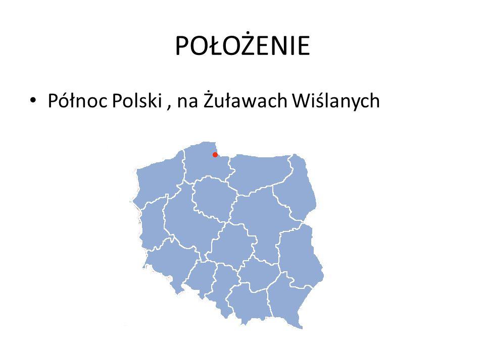 POŁOŻENIE Północ Polski, na Żuławach Wiślanych